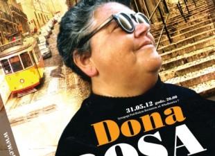 Dona Rosa – korzenie fado z ulic Lizbony (31.05.12)
