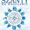 """Festiwal """"Szanty we Wrocławiu"""" – wkrótce zaczynamy!"""