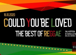 Could you be loved – The best of reggae – nowa data 13.06.21