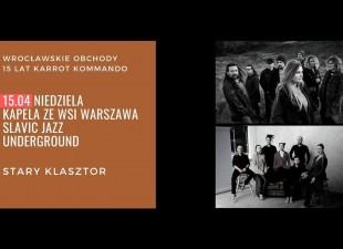 Kapela ze Wsi Warszawa / Stary Klasztor (17.06.21)