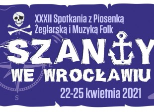 """Festiwal """"Szanty we Wrocławiu 2021"""" na żywo w kwietniu! (22.04.21-25.04.21)"""