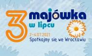 3-Majówka 2021 w lipcu! Spotkajmy się we Wrocławiu!