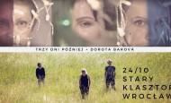 Trzy Dni Później oraz Dorota Barova Trio w Starym Klasztorze! (24.10.19)