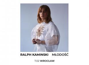 """Ralph Kaminski / """"Młodość"""" / 7.02 Wrocław – Stary Klasztor"""