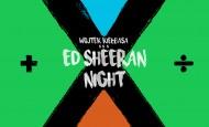 Ed Sheeran Night w Starym Klasztorze! (14.11.19)
