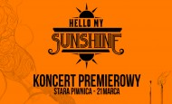 Hello My Sunshine – koncert premierowy w Starej Piwnicy! (21.03.19)