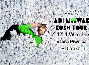 Adi Nowak Kosh Tour + Dianka / Wrocław