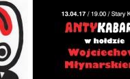 Antykabaret w hołdzie Wojciechowi Młynarskiemu (13.04.17)