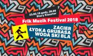 Frik Muzik Festival 2018 – Zacier, Łydka Grubasa i Woda Ski Bla (23.02.18)