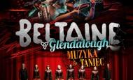BELTAINE & GLENDALOUGH – irlandzka muzyka i taniec z okazji Dnia Świętego Patryka! (15.03.15)