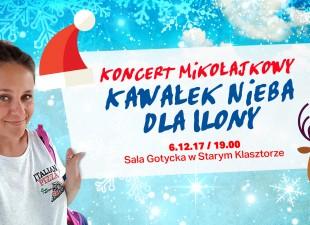 Koncert Mikołajkowy – Kawałek Nieba dla Ilony! (06.12.17)