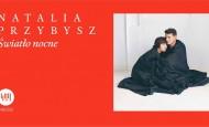Natalia Przybysz powraca do Wrocławia! (24.03.18)
