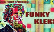 Funky Kleks:piosenki z filmów o Panu Kleksie w Starym Klasztorze (24.10.19)