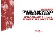 Tarantino Soundtracks – najlepsze piosenki z filmów Quentina Tarantino! (18.04.18)