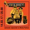 JEWISH MONKEYS – żydowska odpowiedź na Monty Pythona we Wrocławiu! (14.03.17)