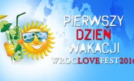 STRACHY NA LACHY, O.S.T.R., MESAJAH, AROMENTAL KONIEC ŚWIATA, GRUBSON zagrają na WrocLove Fest – Pierwszy Dzień Wakacji 2016! (25.06.16)